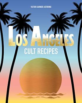 Los Angeles Cult Recipes PDF