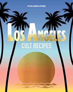Los Angeles Cult Recipes Book