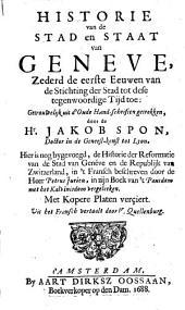 Historie van de stad en staat van Geneve, zederd de eerste eeuwen van de stichting der stad tot dese tegenwoordige tijd toe: Volume 1