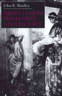 Henry James   s Permanent Adolescence