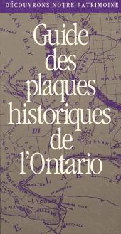 Découvrons Notre Patrimoine: Guides des Plaques Historiques de l'Ontario