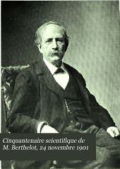 Cinquantenaire scientifique de M. Berthelot, 24 novembre 1901