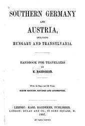 Southern Germany and Austria, Including Hungary and Transylvania: Handbook for Travellers