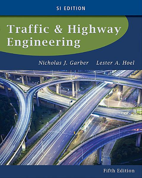 Traffic And Highway Engineering Si Edition