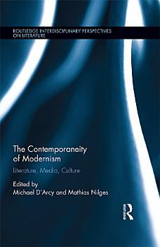 The Contemporaneity of Modernism PDF