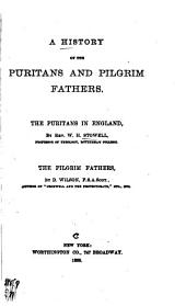 A History of the Puritans and Pilgrim Fathers: The Puritans in England
