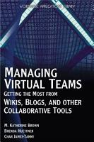 Managing Virtual Teams  Getting the Most from Wikis  Blogs  and Other Collaborative Tools PDF