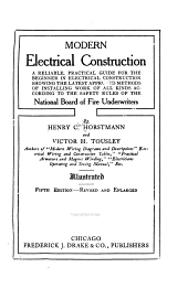 Modern Electrical Construction: A Reliable, Practical Guide for the Beginner in Electrical Construction, Showing the Latest Approved Methods of Installing Work of All Kinds According to the Safety Rules of the National Board of Fire Underwriters