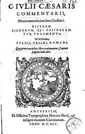 C. Iulii Caesaris commentarii novis emendationibus illustrati: eiusdem librorum, qui desiderantur fragmenta
