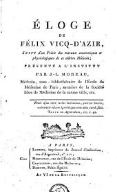 Éloge de Félix Vicq-d'Azir: suivi d'un précis des travaux anatomiques et physiologiques de ce célèbre médecin