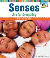 Senses Are for Everything: The Five Senses