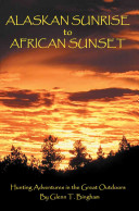 Alaskan Sunrise to African Sunset