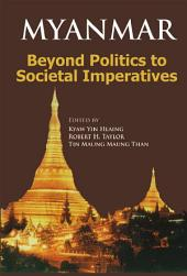 Myanmar: Beyond Politics to Societal Imperatives