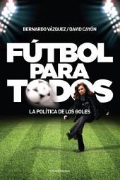 Fútbol para todos: La política de los goles