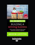 101 Secrets to Building a Winning Business (Large Print 16pt)