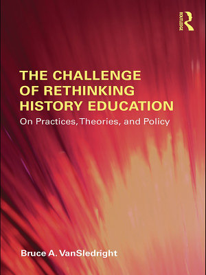 The Challenge of Rethinking History Education