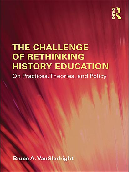 The Challenge of Rethinking History Education PDF