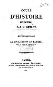 Cours d'histoire moderne: Histoire de la civilisation en France depuis la chute de l'empire romain jusqu'en 1789. II-V