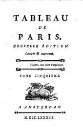 Tableau de Paris. Nouv. ed., corr. et augm: Volume5