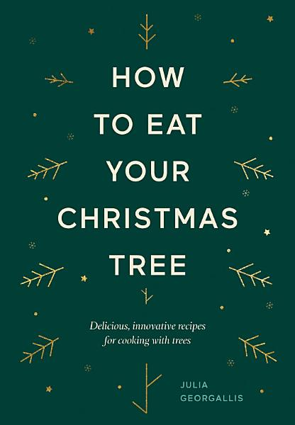 Download How to Eat Your Christmas Tree Book