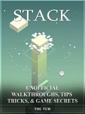 Stack Unofficial Walkthroughs, Tips Tricks, & Game Secrets