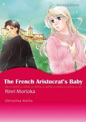 The French Aristocrat's Baby: Mills & Boon Comics