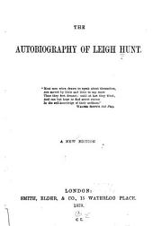 The Autobiography of Leigh Hunt ...