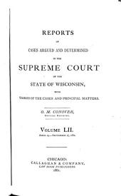 Wisconsin Reports: Cases Determined in the Supreme Court of Wisconsin, Volume 52