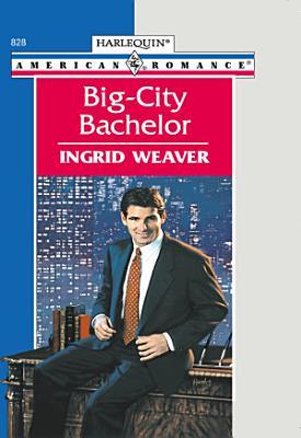 Big city Bachelor  Mills   Boon American Romance  PDF