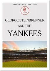 George Steinbrenner and the Yankees