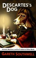 Descartes s Dog PDF