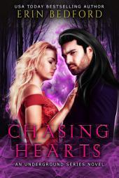Chasing Hearts: An Underground Novel