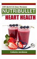 Nutribullet Recipes for Heart Health Book