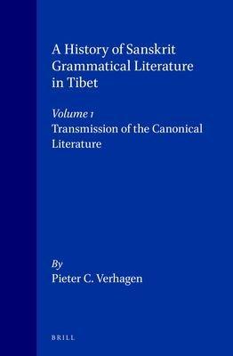 A History of Sanskrit Grammatical Literature in Tibet