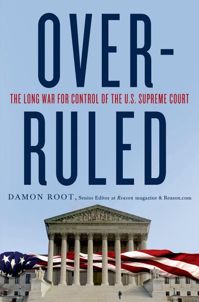 Download Overruled  The Long War for Control of the U S  Supreme Court Book