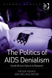 The Politics of AIDS Denialism: South Africa's Failure to Respond