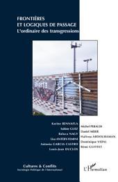 Frontières et logiques de passage: L'ordinaire des transgressions