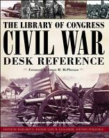 The Library of Congress Civil War Desk Reference PDF