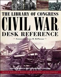 The Library Of Congress Civil War Desk Reference Book PDF