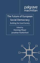 The Future Of European Social Democracy Book PDF