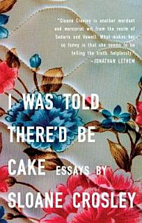I Was Told There d Be Cake Book