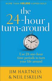 The 24-Hour Turn-Around: Discovering the Power to Change