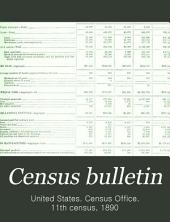 Census Bulletin: Issue 218; Issues 224-225; Issue 248; Issue 262; Issue 265; Issues 284-285