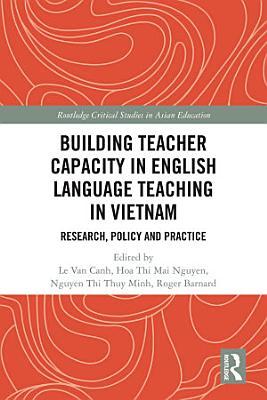 Building Teacher Capacity In English Language Teaching In Vietnam