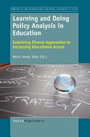 Learning and Doing Policy Analysis in Education  Examining Diverse Approaches to Increasing Educational Access PDF