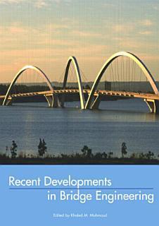 Recent Developments In Bridge Engineering Book
