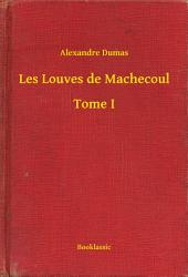 Les Louves de Machecoul -: Volume 1
