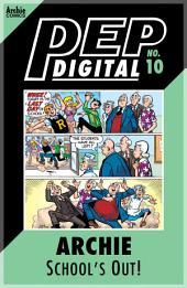Pep Digital Vol. 010: Archie: School's Out!
