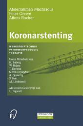 Koronarstenting: Werkstofftechnik, Pathomorphologie, Therapie