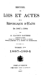 Recueil des lois et actes de la République d'Haïti de 1887 à 1904: Volume1